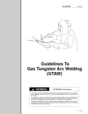 Guidelines To Gas Tungsten Arc Welding (GTAW) WARNINGARC WELDING