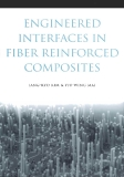 ENGINEERED INTERFACES IN FIBER REINFORCED COMPOSITESJANG-KYO KIM & Y I U - W I N G