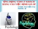 Báo cáo: Ứng dụng tâm lý khách hàng vào việc đánh giá sản phẩm