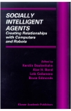 socially intel agents creating rels with comp robots dautenhahn et al eds