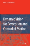 Dynamic Vision for Perception and Control of Motion Ernst D.Dickmanns