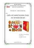 Tiểu luận Quản trị marketing: Chiến lược marketing bánh trung thu tập đoàn Kinh Đô