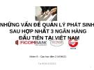 Những vấn đề quản lý phát sinh sau hợp nhất 3 ngân hàng đầu tiên tại Việt Nam