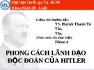 Phong cách lãnh đạo độc đoán của Hitle