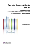 Remote Access Clients E75.20 Upgrading from SecureClient/SecuRemote NGX on R70.40 Security Management
