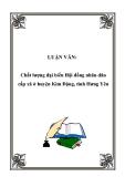 LUẬN VĂN:  Chất lượng đại biểu Hội đồng nhân dân cấp xã ở huyện Kim Động, tỉnh Hưng Yên