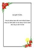 Luận văn đề tài: Công tác phòng ngừa, đấu tranh chống tội phạm trồng cây thuốc phiện của lực lượng Cảnh sát nhân dân Công an tỉnh Yên Bái