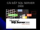 CÁCH CÀI ĐẶT SQL SERVER 2000