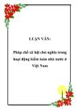 LUẬN VĂN:  Pháp chế xã hội chủ nghĩa trong hoạt động kiểm toán nhà nước ở Việt Nam