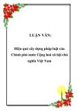 LUẬN VĂN:  Hiệu quả xây dựng pháp luật của Chính phủ nước Cộng hoà xã hội chủ nghĩa Việt Nam