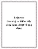 Luận văn:Đồ án kỹ sư IITìm hiểu công nghệ LINQ và ứng dụng