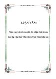 LUẬN VĂN: Nâng cao vai trò của chủ thể nhận thức trong học tập của sinh viên ở tỉnh Thái Bình hiện nay
