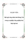 LUẬN VĂN:  Đội ngũ công nhân tỉnh Hưng Yên trong sự nghiệp công nghiệp hoá, hiện đại hoá