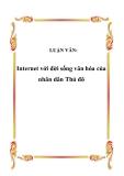 Luận văn tốt nghiệp: Internet với đời sống văn hóa của nhân dân Thủ đô