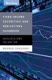 Fixed Income Securities and Derivatives Handbook Analysis and Valuation