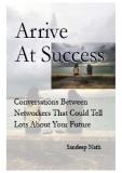 Arrive At Success : Conversations Between Networkers