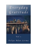 Everyday GratitudeLittle Gratitudes in the Every-Day Volume One