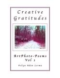 Creative Gratitudes ArtPhoto-Poems Vol 1