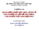 ĐỀ CƯƠNG BÀI GIẢNG MÔN TRIẾT HỌC -  CHƯƠNG XII  QUAN ĐIỂM TRIẾT HỌC MÁC-LÊNIN VỀ CON NGƯỜI VÀ VẤN ĐỀ XÂY DỰNG CON NGƯỜI VIỆT NAM HIỆN NAY