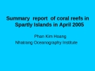 Summary report of coral reefs in Spartly Islands in April 2005