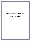 Đồ án thiết kế môn học Nền và Móng