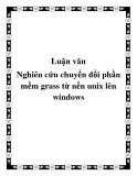 Luận văn:Nghiên cứu chuyển đổi phần mềm grass từ nền unix lên windows
