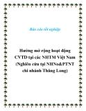 Báo cáo tốt nghiệp: Hướng mở rộng hoạt động  CVTD tại các NHTM Việt Nam (Nghiên cứu tại NHNo&PTNT chi nhánh Thăng Long)