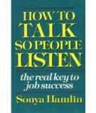 How to Speak So People Will Listen: Tips for better verbal presentations
