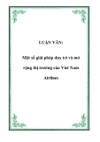 LUẬN VĂN:  Một số giải pháp duy trì và mở rộng thị trường của Viet Nam Airlines