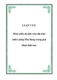 LUẬN VĂN:  Phát triển du lịch trên địa bàn tỉnh Luông Pha Bang trong giai đoạn hiện nay