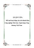 LUẬN VĂN: Đổi mới hoạt động của chi nhánh Khu Công nghiệp Tiên Sơn, Ngân hàng Công thương Việt Nam