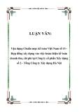 LUẬN VĂN:  Vận dụng Chuẩn mực kế toán Việt Nam số 15 Hợp đồng xây dựng vào việc hoàn thiện kế toán doanh thu, chi phí tại Công ty cổ phần Xây dựng số 2 - Tổng Công ty Xây dựng Hà Nội