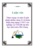 Luận văn: Thực trạng và một số giải pháp nhằm củng cố và hoàn thiện ứng dụng CNTT vào nghiệp vụ TTLKB tại kho bạc nhà nước Hà Giang
