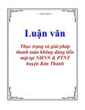 Luận văn: Thực trạng và giải pháp thanh toán không dùng tiền mặt tại NHNN & PTNT huyện Kim Thành