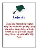 Luận văn: Ứng dụng Marketing và giải nâng cao hiệu quả việc ứng dụng Marketing trong lĩnh vực kinh doanh tại sở giao dịch I