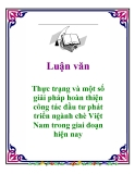 Luận văn: Thực trạng và một số giải pháp hoàn thiện công tác đầu tư phát triển ngành chè Việt Nam trong giai đoạn hiện nay