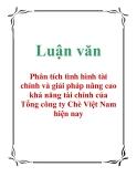 Luận văn: Phân tích tình hình tài chính và giải pháp nâng cao khả năng tài chính của Tổng công ty Chè Việt Nam hiện nay
