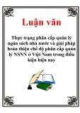 Luận văn: Thực trạng phân cấp quản lý ngân sách nhà nước và giải pháp hoàn thiện chế độ phân cấp quản lý NSNN ở Việt Nam trong điều kiện hiện nay