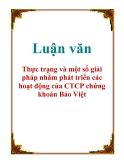 Luận văn: Thực trạng và một số giải pháp nhằm phát triển các hoạt động của CTCP chứng khoán Bảo Việt