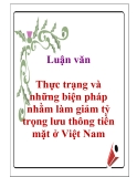 Luận văn: Thực trạng và những biện pháp nhằm làm giảm tỷ trọng lưu thông tiền mặt ở Việt Nam