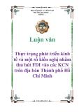 Luận văn: Thực trạng phát triển kinh tế và một số kiến nghị nhằm thu hút FDI vào các KCN trên địa bàn Thành phố Hồ Chí Minh