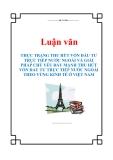 """Luận văn """" Thực trạng thu hút vốn đầu tư trực tiếp nước ngoài và giải pháp chủ yếu đẩy mạnh thu hút vốn đầu tư trực tiếp nước ngoài theo vùng kinh tế Việt Nam """""""
