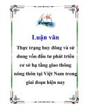 Luận văn: Thực trạng huy đông và sử dung vốn đầu tư phát triển cơ sở hạ tầng giao thông nông thôn tại Việt Nam trong giai đoạn hiện nay