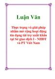 Luận Văn: Thực trạng và giải pháp nhằm mở rộng hoạt động tín dụng tài trợ xuất khẩu tại Sở giao dịch I - NHĐT và PT Việt Nam