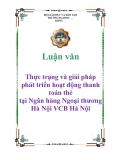Luận văn: Thực trạng và giải pháp phát triển hoạt động thanh toán thẻ tại Ngân hàng Ngoại thương Hà Nội VCB Hà Nội