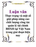 Luận văn: Thực trạng và một số giải pháp nâng cao chất lượng công tác quản lý tài chính BHXH tại Việt Nam trong giai đoạn hiện nay