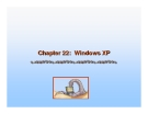 Chapter 22: Windows XP.Module 22: Windows XPHistory Design Principles System Components