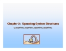 Operating System Concepts - Chapter 2: Operating-System Structures