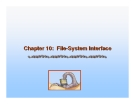 Operating System Concepts - Chapter 10: File-System Interface