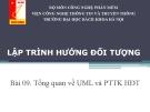 LTHDT -  Bài 09. Tổng quan về UML và PTTK HĐT